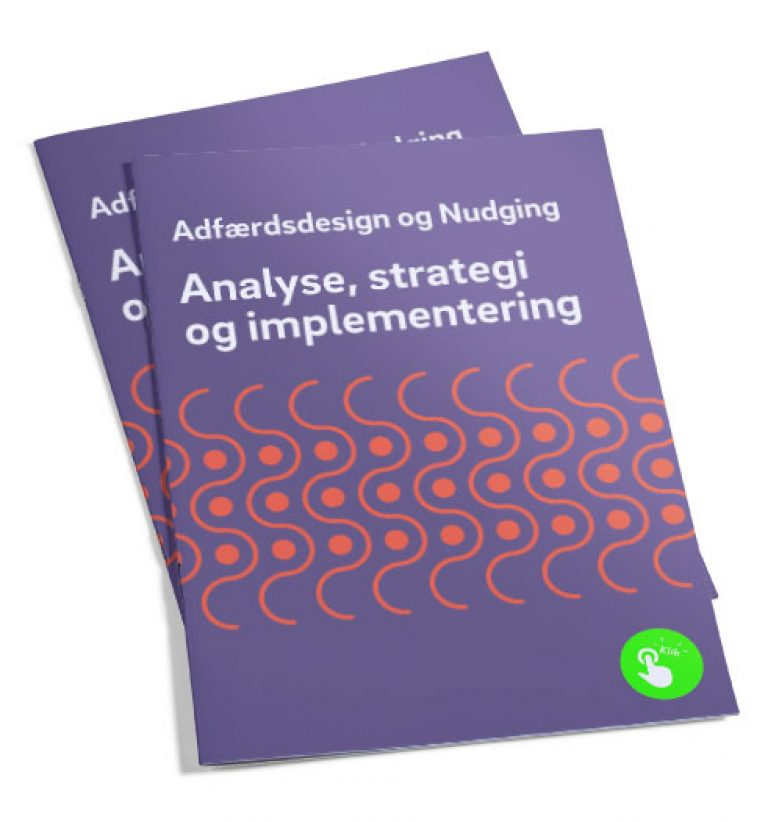 Adfærdsdesign og nudging – Analyse, strategi og implementering. Brug Brave